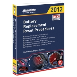 12-500 by AUTODATA - 2012 Battery Replacement Reset Procedures Manual