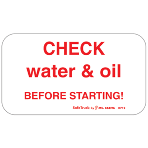 D712 by MS CARITA SAFE TRUCK - CHECK WATER AND OIL DECAL